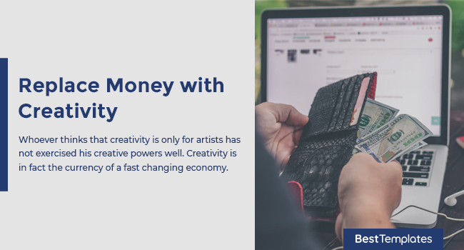 Replace Money with Creativity